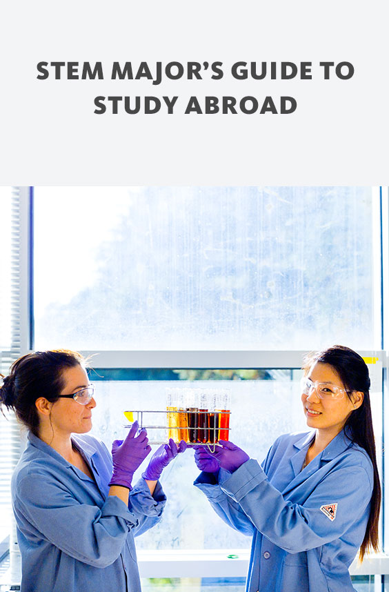 Study abroad can open a world of opportunity for STEM majors: Conduct research, do an internship and build a killer résumé before graduation.