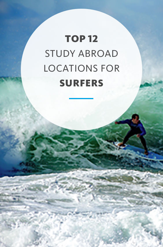 Looking for the best waves in the world? We searched for the best surf spots close to universities where you can study abroad with UCEAP. Surf's up!