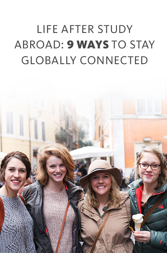 After study abroad, there's a place for you as a returnee and ways you can stay connected with the world you've come to know and the person you've become.