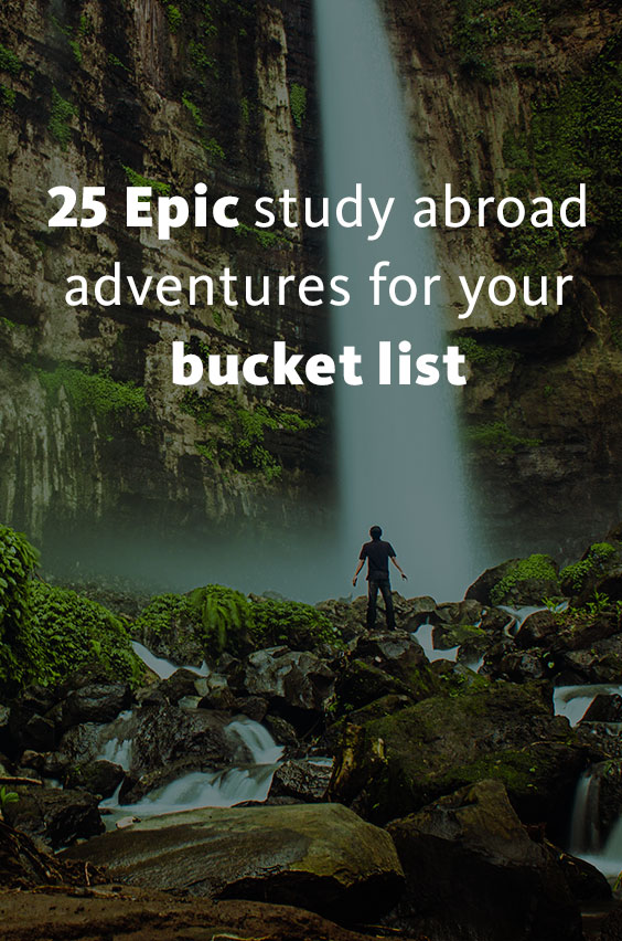 Everyone says their time on study abroad was the best time they had in college, but don't take their word for it. Set your sights on studying abroad before you graduate. Take this handy list of epic adventures you can add to your time abroad with you, you know for reference.