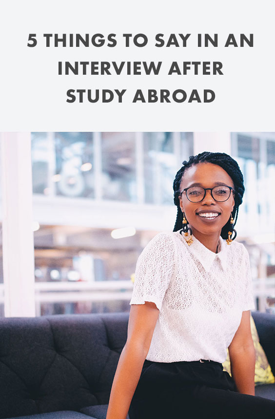 5 things to say in an interview after study abroad